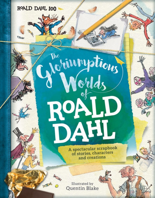 The Gloriumptious Worlds of Roald Dahl' 1